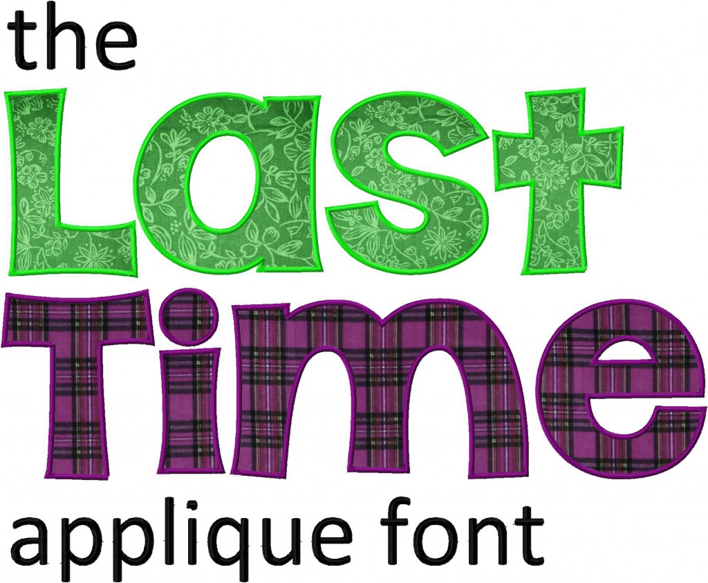 The Last Time Font Embroidery Machine Applique