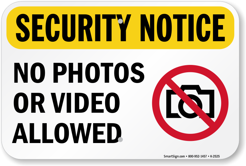 No Camera or Video Allowed Sign