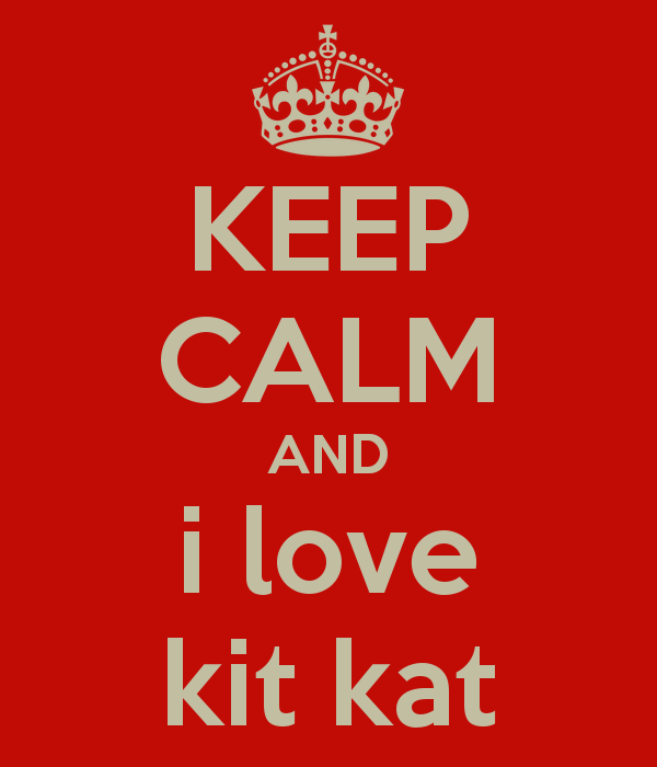 Keep Calm and Love Kit Kats