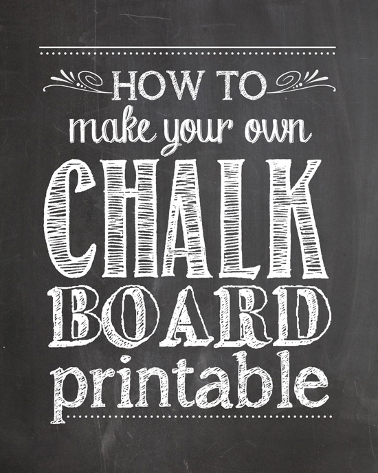 Make Your Own Chalkboard Printables Free