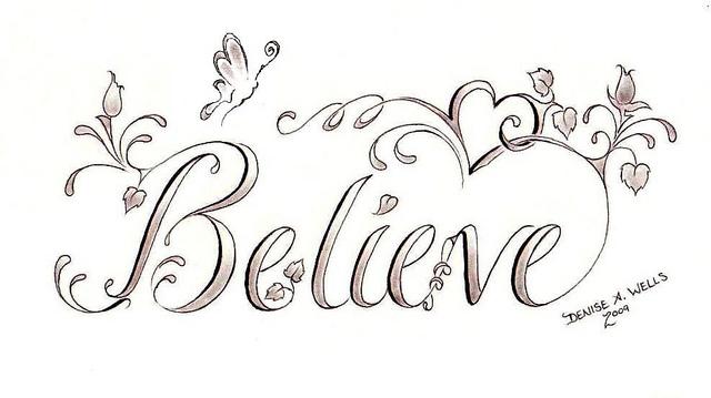 Denise Wells Believe Tattoo Designs