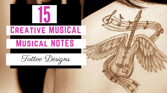 12 Creative Music Notes Designs Images Music Note Tattoo