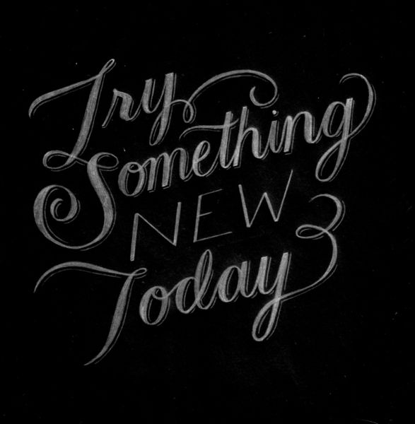 Try Something New Today