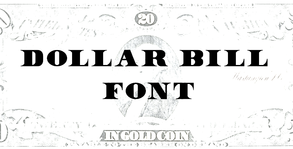 15 Font Like Dollar Bill Images