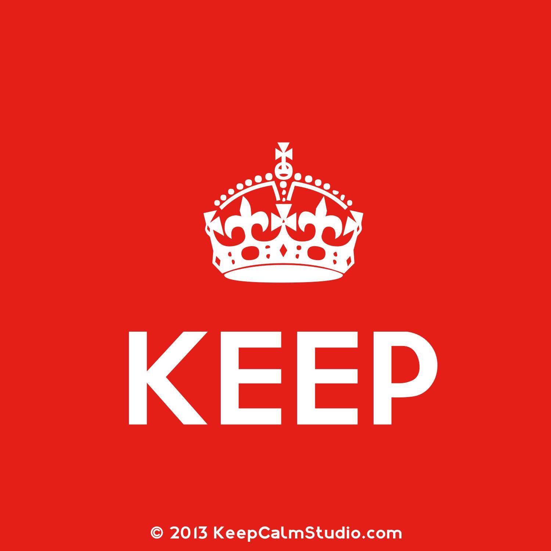 Keep Calm And Carry On Crown Vector Keep Calm Crown Vector